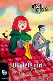Ukulélé girl: une histoire pour les enfants de 10 à 13 ans