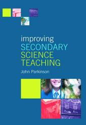 Improving Secondary Science Teaching Book PDF