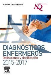 Diagnósticos enfermeros. Definiciones y clasificación 2015-2017