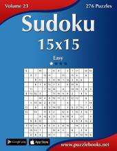 Sudoku 15x15 - Easy - Volume 23 - 276 Puzzles