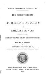 The Correspondence of Robert Southey with Caroline Bowles: To which are Added: Correspondence with Shelley, and Southey's Dreams