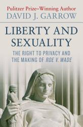 Liberty And Sexuality Book PDF