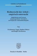 Richterrecht der Arbeit   empirisch untersucht  PDF
