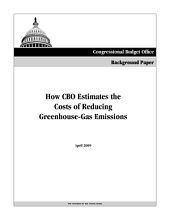 How CBO Estimates the Costs of Reducing Greenhouse-Gas Emissions