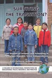 Surviving the Transition?: Case Studies of Schools and Schooling in the Kyrgyz Republic Since Independence