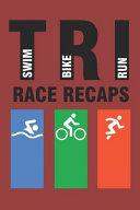 Tri Race Recaps: Triathlete Journal