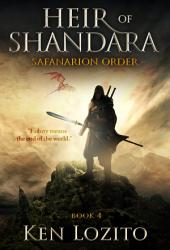 Heir of Shandara: Book Four of the Safanarion Order Series (Epic Fantasy Adventure)