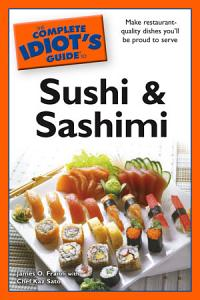 The Complete Idiot s Guide to Sushi and Sashimi Book