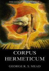 The Corpus Hermeticum (Annotated Edition)