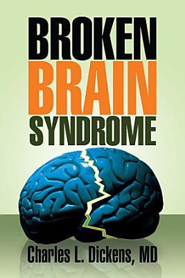 Broken Brain Syndrome