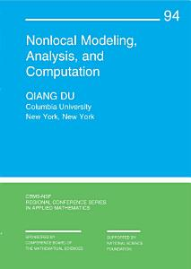 Nonlocal Modeling  Analysis  and Computation