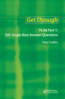 Get Through PLAB Part 1: 500 Single Best Answer Questions