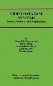 Video Database Systems: Issues, Products and Applications