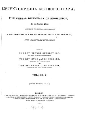 Encyclopædia metropolitana; or, Universal dictionary of knowledge, ed. by E. Smedley, Hugh J. Rose and Henry J. Rose. [With] Plates