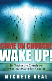 Come On Church! Wake Up!: Sin within the Church, and what Jesus Has to Say About it