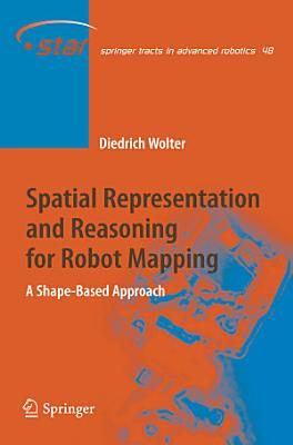 Spatial Representation and Reasoning for Robot Mapping