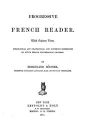 Progressive French reader: With copious notes, philological and grammatical; and numerous references to Ottos̓ French conversation grammar