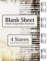 Blank Sheet Music Composition Notebook   4 Staves Piano Notation without Clefs PDF