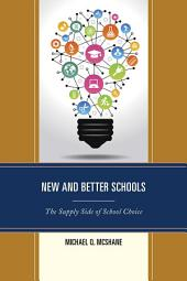 New and Better Schools: The Supply Side of School Choice
