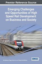 Emerging Challenges and Opportunities of High Speed Rail Development on Business and Society