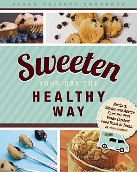 Sweeten Your Day the Healthy Way PDF
