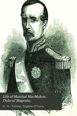 Life of Marshal MacMahon  Duke of Magenta PDF