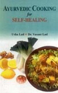 Ayurvedic Cooking for Self healing Book