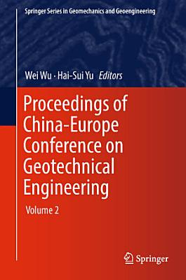 Proceedings of China Europe Conference on Geotechnical Engineering PDF