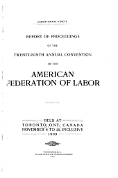 Report of Proceedings of the ... Annual Convention of the American Federation of Labor: Volume 29
