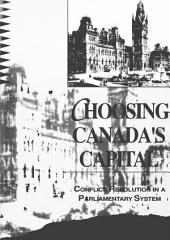 Choosing Canada's Capital: Conflict Resolution In a Parliamentary System