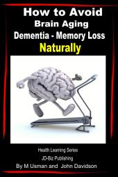 How to Avoid Brain Aging - Dementia – Memory Loss