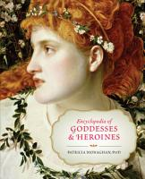 Encyclopedia of Goddesses and Heroines PDF