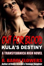 Out For Blood: Kula's Destiny: A Transylvanica High Novel
