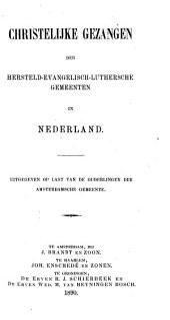 Christelijke gezangen der Hersteld-Evangelisch-Luthersche gemeenten in Nederland: Volume 1