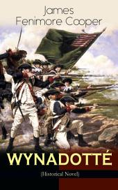 WYNADOTTÉ (Historical Novel): The Hutted Knoll - Historical Novel Set during the American Revolution