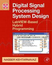 Digital Signal Processing System Design: LabVIEW-Based Hybrid Programming, Edition 2