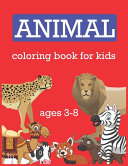 Animal Coloring Book for Kids Ages 3-8