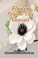 Flower Polymer Clay Tutorials