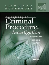 LaFave, Israel, King and Kerr's Principles of Criminal Procedure: Investigation, 2d, (Concise Hornbook Series): Investigation, Edition 2