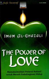 The Power of Love: Memaksimalkan Potensi Ruhani untuk Meraih Kebahagiaan Hidup