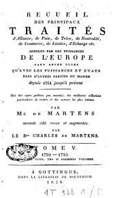 Recueil de traités d'alliance, de paix, de trêve, de neutralité, de commerce, de limites, d'échange etc. et plusieurs autres actes servant à la connaissance de relations étrangères des puissances et Etats de l'Europe [...]: depuis 1761 jusqu'à présent, Volume5