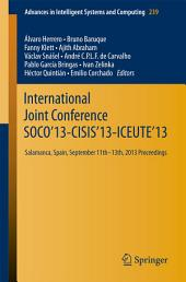 International Joint Conference SOCO'13-CISIS'13-ICEUTE'13: Salamanca, Spain, September 11th-13th, 2013 Proceedings