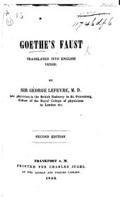 Goethe's Faust, Translated Into English Verse. By Sir G. Lefevre. ... Second Edition