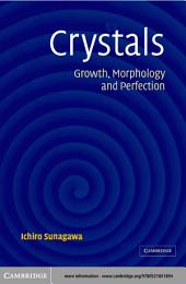 Crystals: Growth, Morphology, & Perfection