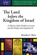 The Land Before the Kingdom of Israel