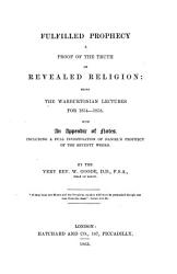 Fulfilled Prophecy A Proof Of The Truth Of Revealed Religion Being The Warburtonian Lectures For 1854 1858 With An Appendix Of Notes Etc Book PDF