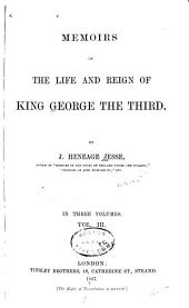 Memoirs of the Life and Reign of King George the Third: Volume 3