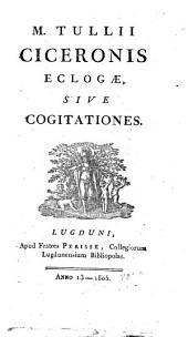 M. Tullii Ciceronis Eclogae, Sive Cogitationes