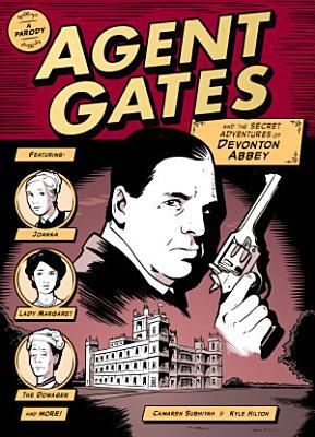 Agent Gates and the Secret Adventures of Devonton Abbey  A Downton Abbey Parody