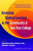 Assessing Student Learning in the Community and Two Year College PDF